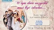 01.08.2016 - nowy kurs Nauki tańca dla Narzeczonych