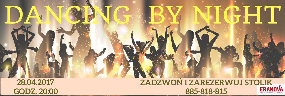 Rozpocznij Majówkę z Eranova- Dancing 28.04.2017r