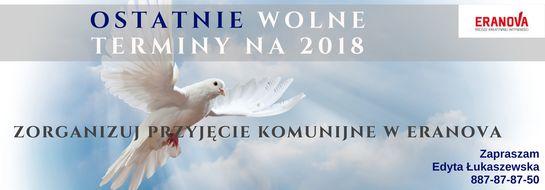 Komunia Święta- Ostatnie Wolne terminy na 2018: 6,19,26 maja