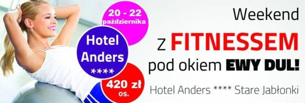 20-22.10.2017 Weekend z Fitnessem w Hotelu Anders****