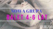 Nowa grupa- Balet 4-6 lat