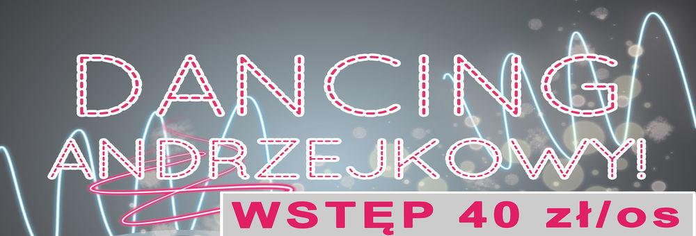 ANDRZEJKOWY DANCING- 23.11.2018r. godz. 20.00-2.00