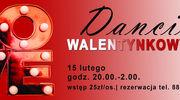 Dancing Walentynkowy 15.02.2019 r. godz. 20.00-2.00