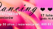 Dancing Walentynkowy dla Seniorów 17.02.2019r. godz. 16.00-20.00