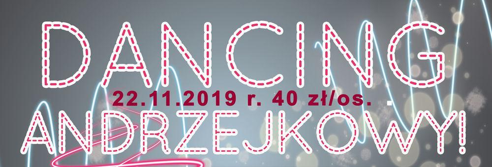 ANDRZEJKOWY DANCING- 22.11.2019r. godz. 20.00-2.00