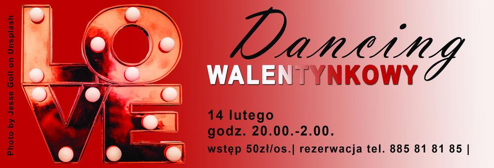 Dancing Walentynkowy 14.02.2020 r. godz. 20.00-2.00