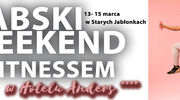 Babski Weekend z Fitnessem